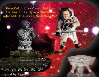 Rumsfeld dreams of thawing out Patton to head his Space Defense Against the Evil Red Menace